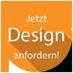 Design anfordern!